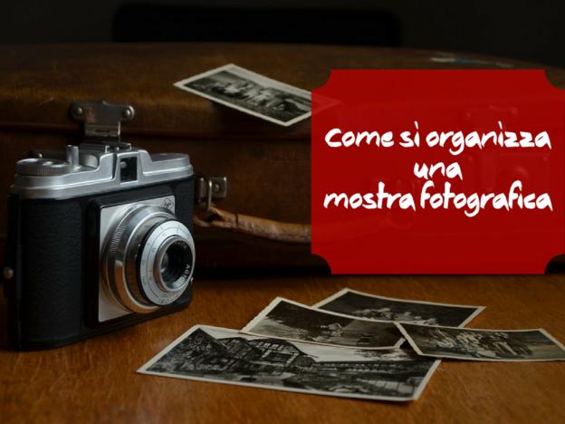 Come si organizzauna mostra fotografica